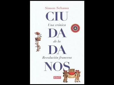 """""""Ciudadanos"""" de Simon Schama. Crónica de la Revolución Francesa"""