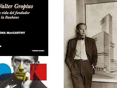Se publica en español la biografía de Walter Gropius escrita por Fiona McCarthy