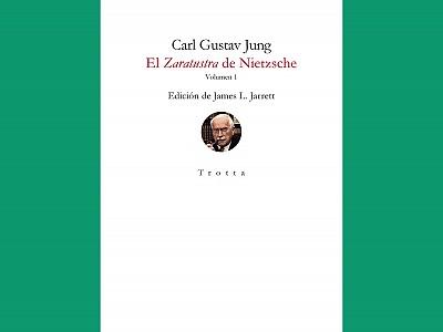 """""""El Zaratustra de Nietzsche"""". La Editorial Trotta reedita el famoso seminario de Carl Gustav Jung"""