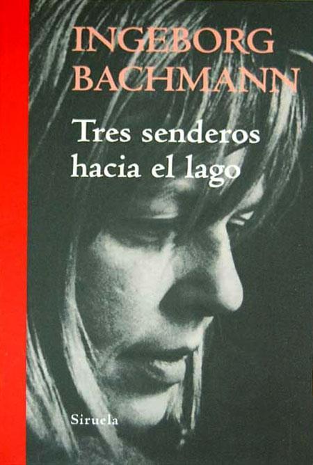 Tres Senderos Hacia el Lago Ingeborg Bachmann