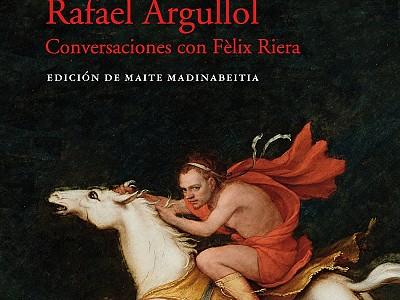 """""""Las pasiones según Rafael Argullol"""", un compendio de la condición humana"""