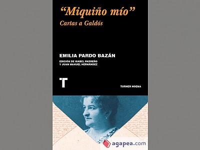 """""""Miquiño mío. Cartas a Galdós"""". La pasión epistolar de Pardo Bazán y Pérez Galdós"""