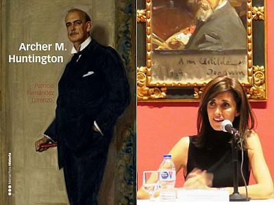 """""""Archer M. Huntington"""". Historia de una pasión por la cultura y el arte hispánicos"""